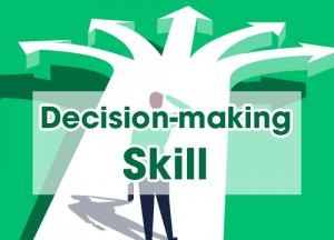 Decision-making skill