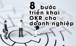 8 bước triển khai OKR cho doanh nghiệp